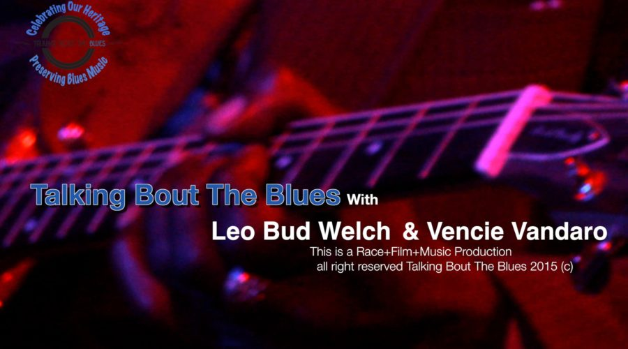 """Leo Bud Welch and Vencie Varnado Ep 1 """"Talking Bout The Blues with"""""""